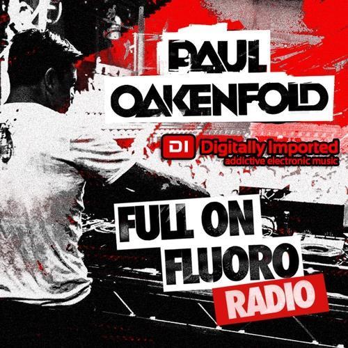 Paul Oakenfold - Full On Fluoro 122 (2021-06-22)