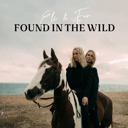 Eli & Fur - Found In The Wild (Extended) (2021)