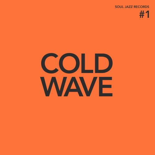 Soul Jazz Records Presents: Cold Wave #1 (2021)