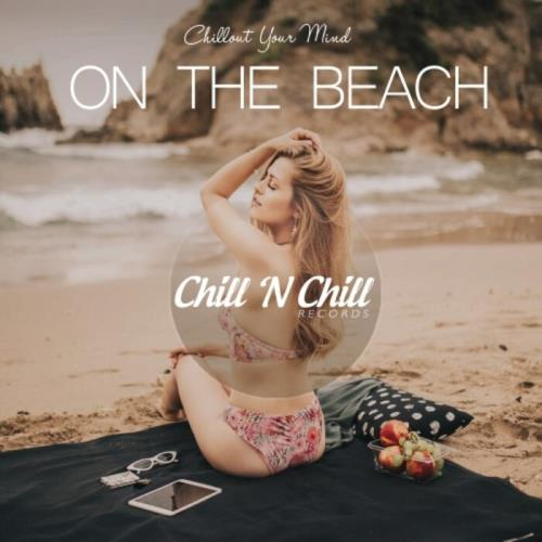 On the Beach: Chillout Your Mind (2021)