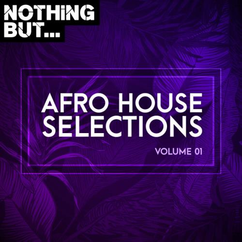 Nothing But... Afro House Selections, Vol. 01 (2021)