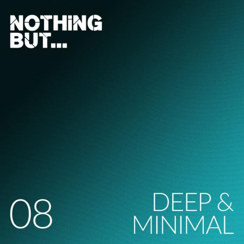 Nothing But... Deep & Minimal, Vol. 08 (2021)