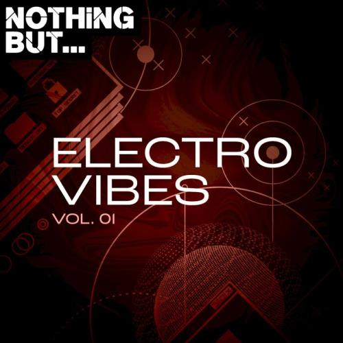 Nothing But... Electro Vibes, Vol. 01 (2021)