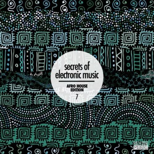 Secrets Of Electronic Music: Afro House Edition, Vol. 7 (2021)