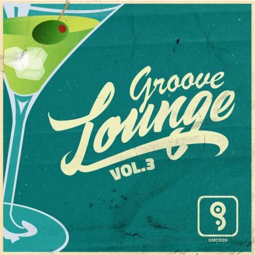 Groove Lounge Vol 3 (2021)