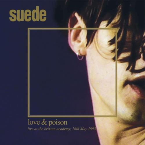 Suede - Love & Poison Live at the Brixton Academy 16th May 1993 (2021)