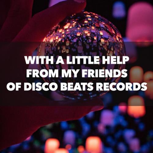 With A Little Help From My Friends Of Disco Beats Records (2021)