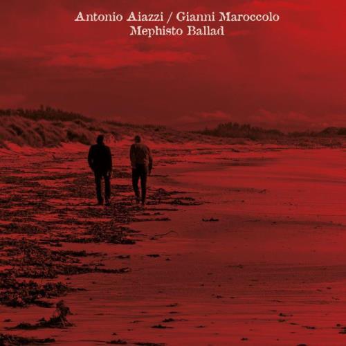 Antonio Aiazzi & Gianni Maroccolo - Mephisto Ballad (2021)