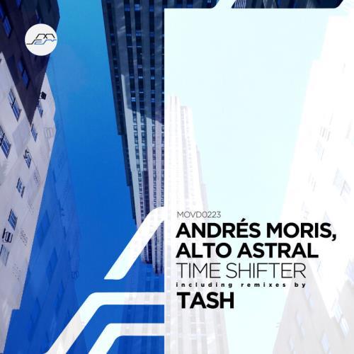 Andres Moris & Alto Astral - Time Shifter (2021)