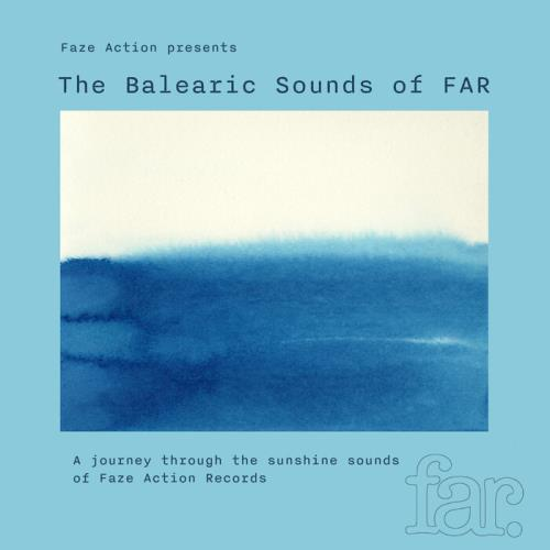 Faze Action Presents The Balearic Sounds Of FAR (2021)
