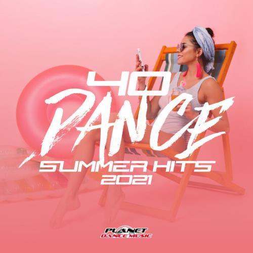 40 Dance Summer Hits 2021 (2021)