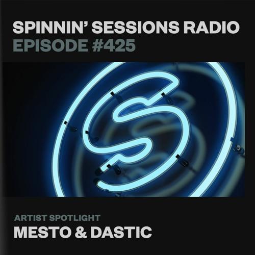 Mesto & Dastic - Spinnin' Sessions Radio Episode 425 (2021-07-01)