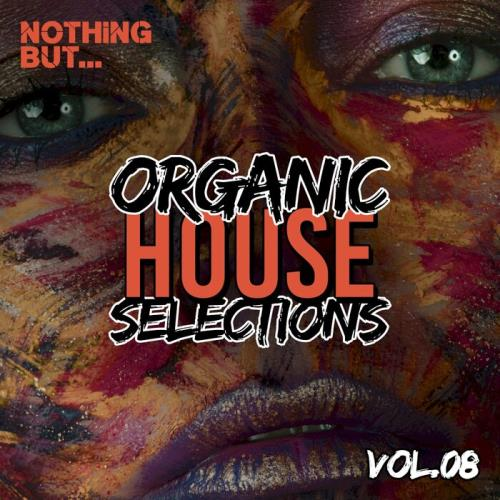 Nothing But... Organic House Selections, Vol. 08 (2021)