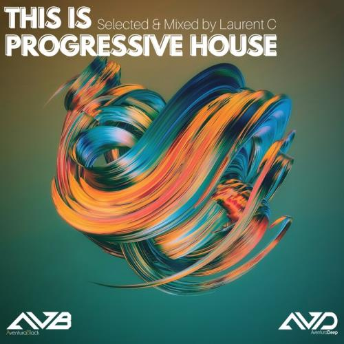 This Is Progressive House (Selected & Mixed by Laurent C) (2021) FLAC