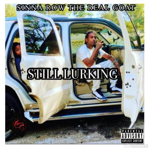 Sinna Row - STILL Lurkin' (2021)