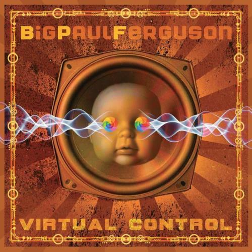 Big Paul Ferguson - Virtual Control (2021)