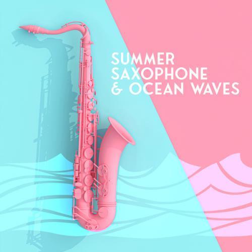 Smooth Jazz Sax Instrumentals - Summer Saxophone & Ocean Waves (2021)