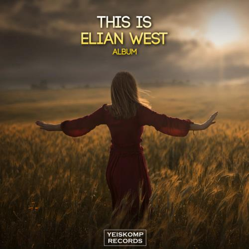Elian West - This Is Elian West! (2021)