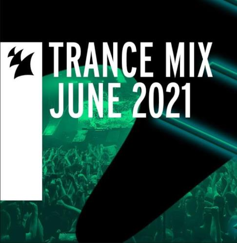 Armada Music Trance Mix - June 2021 (2021-07-03)