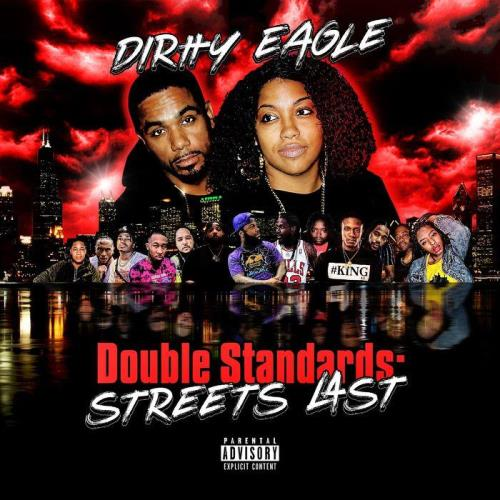 Dirtty Eagle - Double Standards: Streets Last (2021)