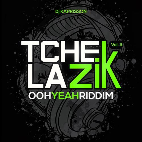 DJ Kaprisson - Tchek La Zik, Vol 3 (Ooh Yeah Riddim) (2021)