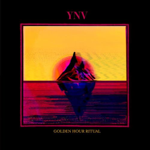 YNV - Golden Hour Ritual (2021)