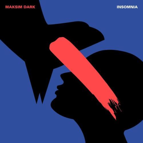 Maksim Dark - Insomnia (2021)