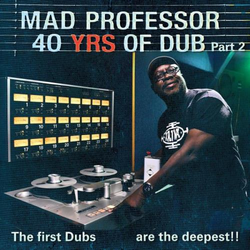The First Dubs Are the Deepest: 40 Years of Dub Pt. 2 (2021)
