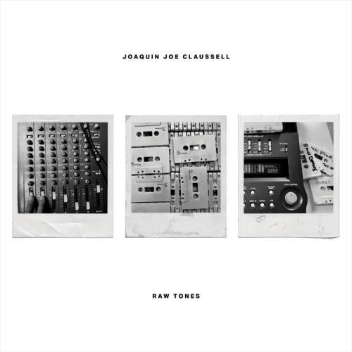 Joaquin Joe Claussell - Raw Tones (2021)