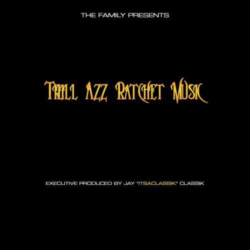 ItsaClassik - Trill Azz Ratchet Music (2021)