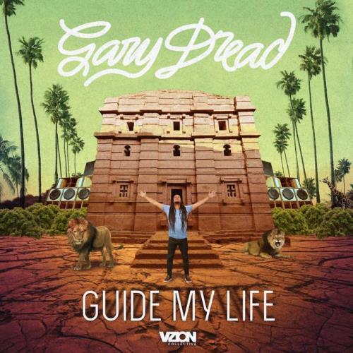 Gary Dread - Guide My Life (2021)