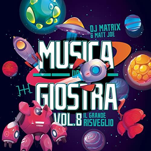 DJ Matrix & Matt Joe - Musica Da Giostra Vol. 8 (2021)
