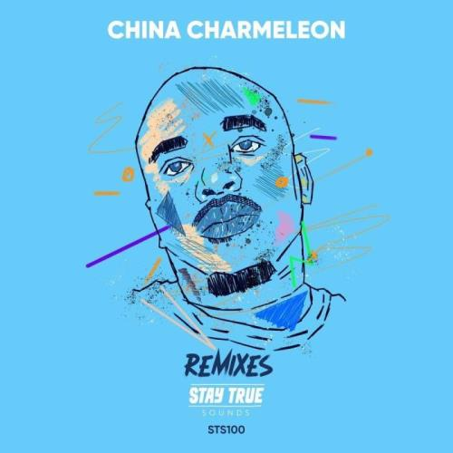 China Charmeleon - Stay True Sounds Remixes (2021)