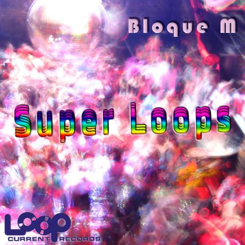 Bloque M - Super Loops (2021)