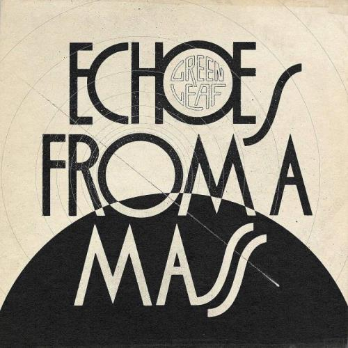Greenleaf - Echoes From A Mass (2021) FLAC