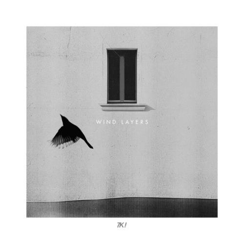 7K! - Wind Layers (2021)