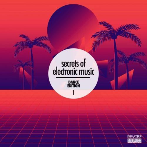 Secrets Of Electronic Music: Dance Edition, Vol. 1 (2021)