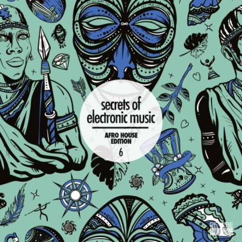 Secrets Of Electronic Music: Afro House Edition, Vol. 6 (2021)
