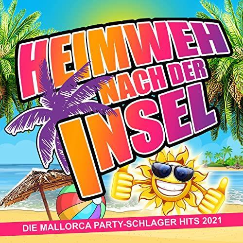 Heimweh Nach Der Insel (Die Mallorca Party-Schlager Hits 2021) (2021)