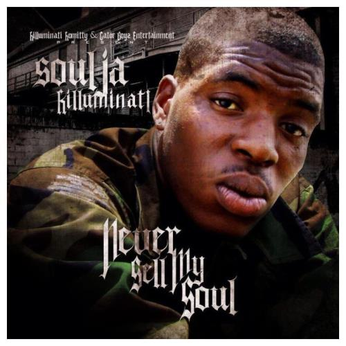 Soulja Killuminati - Never Sell My Soul (2021)