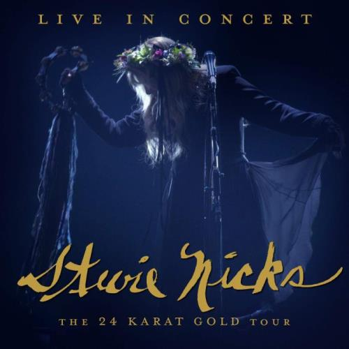 Stevie Nicks - Live In Concert (The 24 Karat Gold Tour) (2021) FLAC
