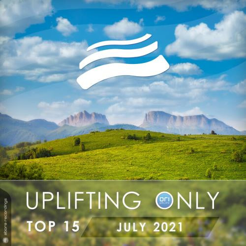 Uplifting Only Top 15: July 2021 (2021) FLAC