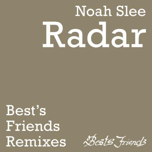 Noah Slee - Radar (The Best's Friends Remixes) (2021)
