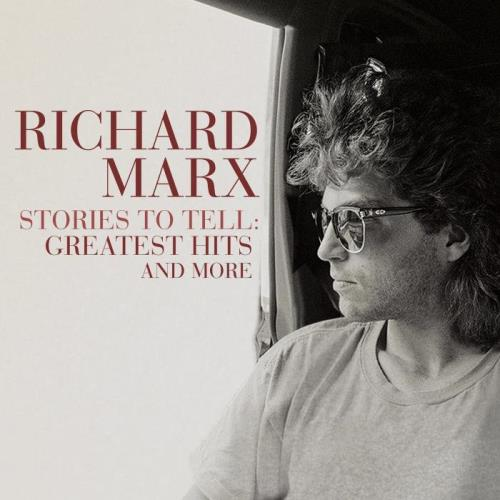 Richard Marx - Stories To Tell: Greatest Hits And More (2021)
