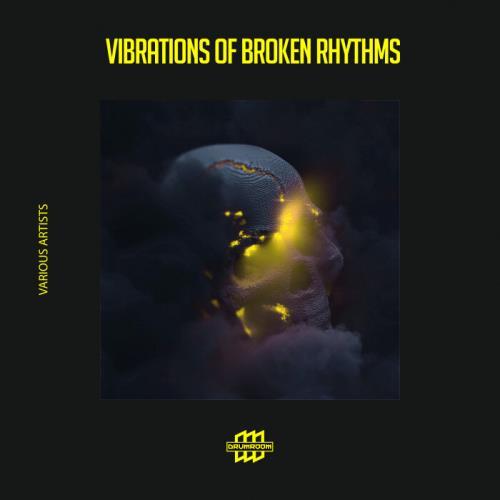 Vibrations Of Broken Rhythms (2021)