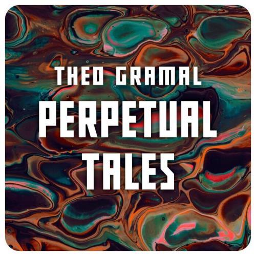 Theo Gramal - Perpetual Tales (2021)