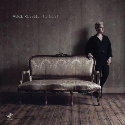 Alice Russell - To Dust (Bonus Track Edition) (2021)