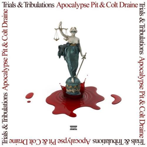 Apocalypse Pit & Colt Draine - Trials & Tribulations (2021)