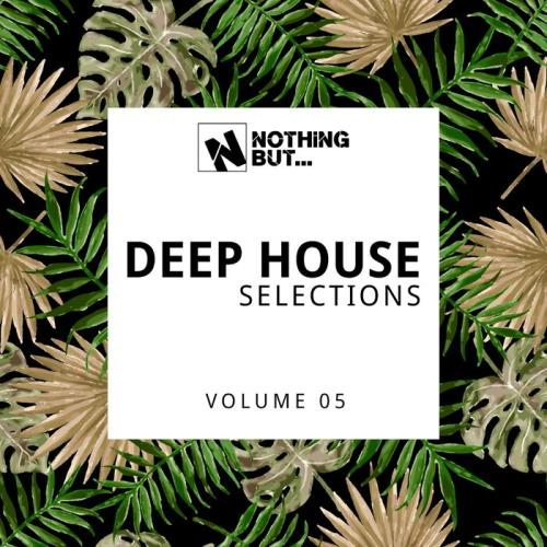 Nothing But...Deep House Selections Vol 05 (2021)