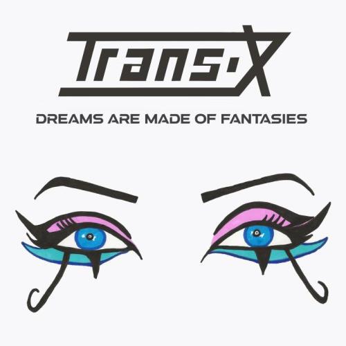 Trans-X - Dreams Are Made of Fantasies (2021)